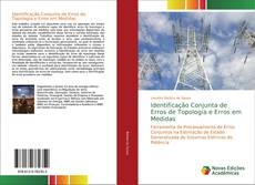 Portada del libro de Identificação Conjunta de Erros de Topologia e Erros em Medidas