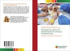 Обложка Utilização do lúdico no atendimento de crianças hospitalizadas