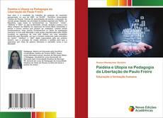 Bookcover of Paidéia e Utopia na Pedagogia da Libertação de Paulo Freire