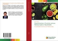 Bookcover of Gastronomia e Turismo versus Restauração e Qualidade