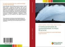 Bookcover of A institucionalização da sustentabilidade na Itaipu Binacional