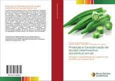 Обложка Produção e Caracterização de Quiabo (Abelmoschus esculentus) em pó