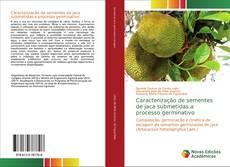 Capa do livro de Caracterização de sementes de jaca submetidas a processo germinativo