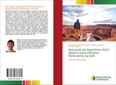 Bookcover of Aplicação de Algoritmos Multi-objetivo para Otimizar Parâmetros da SVR