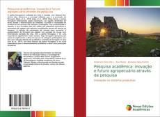 Pesquisa acadêmica: inovação e futuro agropecuário através da pesquisa kitap kapağı
