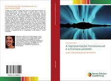 Couverture de A representação homossexual e a transexualidade