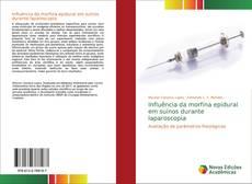 Обложка Influência da morfina epidural em suínos durante laparoscopia