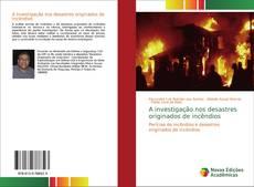 Portada del libro de A investigação nos desastres originados de incêndios