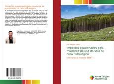 Impactos ocasionados pela mudança de uso do solo no ciclo hidrológico kitap kapağı