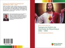 Copertina di Teologia da História de Libertação de Moçambique 1962 – 1992