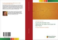 Copertina di Currículo escolar e as reformas na rede municipal de São Paulo