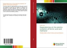 Bookcover of Dependencies on the electro-oxidation of formic acid and methanol