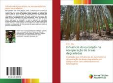 Capa do livro de Influência do eucalipto na recuperação de áreas degradadas