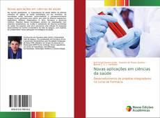Bookcover of Novas aplicações em ciências da saúde