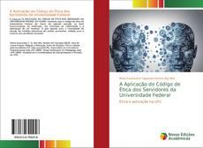 Bookcover of A Aplicação do Código de Ética dos Servidores da Universidade Federal