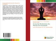 Capa do livro de O Uso De Mindfulness No Manejo De Ansiedade