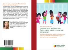 Обложка Dai-vos Asas a Liberdade: Psicodrama e Autores de Ato Infracional