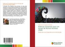 Bookcover of Práticas Corporais para um Grupo de Alunos Autistas (TEA)