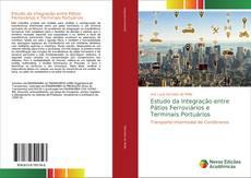 Bookcover of Estudo da Integração entre Pátios Ferroviários e Terminais Portuários