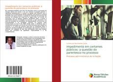 Impedimento em certames públicos: a questão do parentesco no processo kitap kapağı