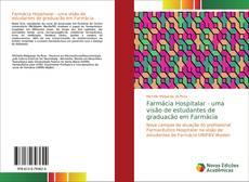 Bookcover of Farmácia Hospitalar - uma visão de estudantes de graduacão em Farmácia