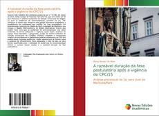 Capa do livro de A razoável duração da fase postulatória após a vigência do CPC/15