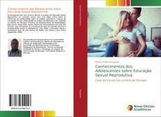 Bookcover of Conhecimentos dos Adolescentes sobre Educação Sexual Reprodutiva