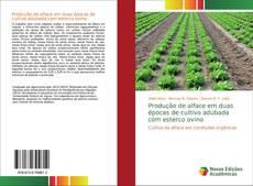 Bookcover of Produção de alface em duas épocas de cultivo adubada com esterco ovino