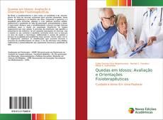 Bookcover of Quedas em Idosos: Avaliação e Orientações Fisioterapêuticas