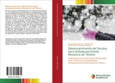 Bookcover of Desenvolvimento de Tecidos para Autoaquecimento Resistivo de Têxteis