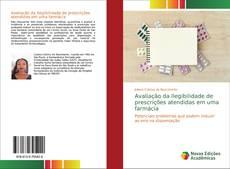 Bookcover of Avaliação da Ilegibilidade de prescrições atendidas em uma farmácia