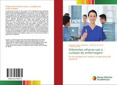 Diferentes olhares sob o cuidado de enfermagem kitap kapağı