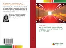 Bookcover of As diferenças e similaridades nas teledramaturgias do Brasil e de Portugal