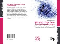 2008 World Team Table Tennis Championships的封面