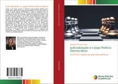 Judicialização e o Jogo Político Democrático的封面
