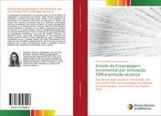 Bookcover of Estudo da Estampagem Incremental por simulação FEM e emissão acústica