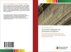 Bookcover of A escrita engajada no jornalismo lusófono