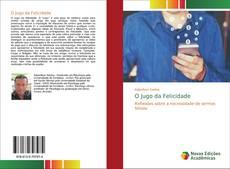 Bookcover of O Jugo da Felicidade