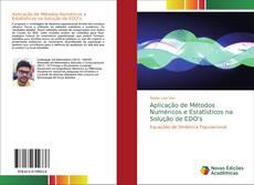 Buchcover von Aplicação de Métodos Numéricos e Estatísticos na Solução de EDO's