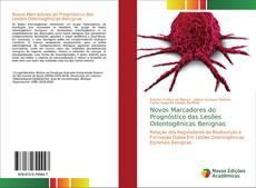 Novos Marcadores do Prognóstico das Lesões Odontogênicas Benignas的封面