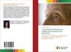 Copertina di A abordagem Montessori usada com pessoas com demência