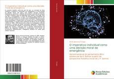 Bookcover of O imperativo individual como uma decisão moral de emergência