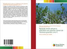Bookcover of Relação entre altura e diâmetro em plantio clonal de Tectona grandis Linn F.