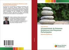 Bookcover of A Estabilidade de Sistemas Dinâmicos com Pequenas Perturbações