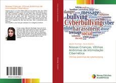 Bookcover of Nossas Crianças, Vítimas Anônimas de Intimidação Cibernética