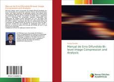 Copertina di Manual de Erro Difundido Bi-level Image Compression and Analysis