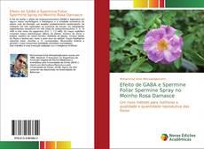 Couverture de Efeito de GABA e Spermine Foliar Spermine Spray no Moinho Rosa Damasce