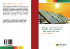 Bookcover of Energia Solar: Panorama e Projetos de Sistemas de Geração Fotovoltaica