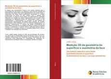Bookcover of Medição 3D da geometria da superfície e assimetria da face