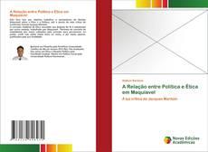 Bookcover of A Relação entre Política e Ética em Maquiavel